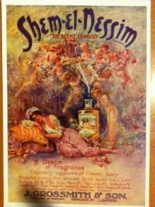 Our goodie bags included a postcard print of a 1906 advertisement for Shem-el-Nessim by Thomas Maybank.  I love the cupids funneling flowers into the perfume bottle